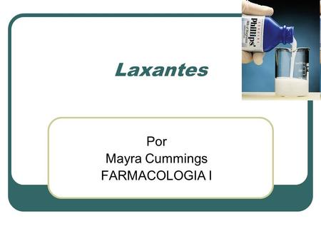 Por Mayra Cummings FARMACOLOGIA I