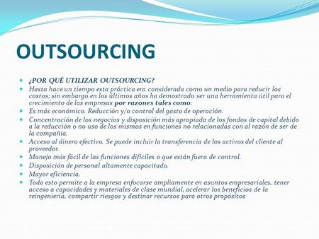 OUTSOURCING ¿POR QUÉ UTILIZAR OUTSOURCING?