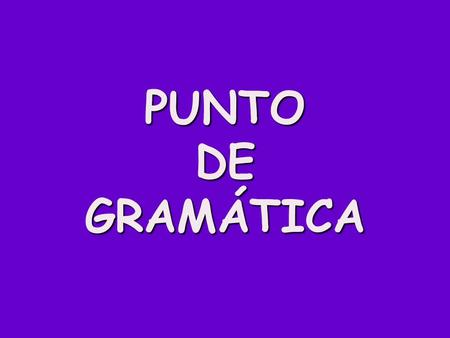 PUNTO DE GRAMÁTICA 2 Page 110 NOUNS Nouns refer to people, animals, places, and things.