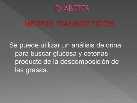 DIABETES MEDIOS DIAGNOSTICOS