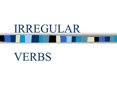 IRREGULAR VERBS. Infinitive:Past Simple:Past Participle:Translation: bewas, werebeenSer, estar becomebecamebecome Convertirse /llegar a ser beginbeganbegunempezar.