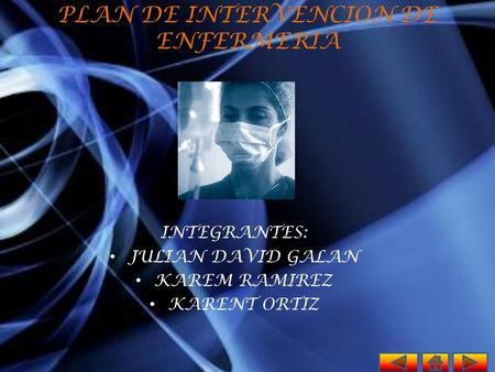 INTEGRANTES: JULIAN DAVID GALAN KAREM RAMIREZ KARENT ORTIZ