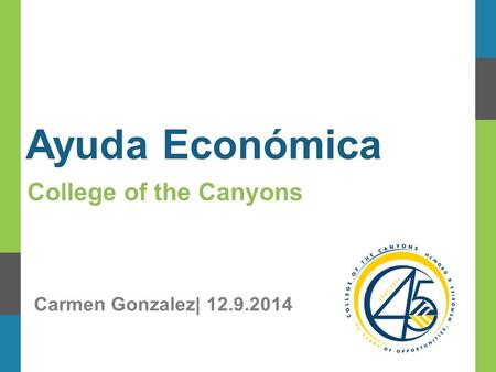 Ayuda Económica College of the Canyons Carmen Gonzalez| 12.9.2014.
