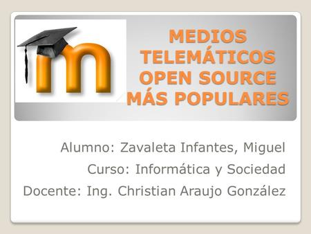 MEDIOS TELEMÁTICOS OPEN SOURCE MÁS POPULARES