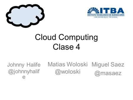 Cloud Computing Clase 4 Miguel Johnny e Matias