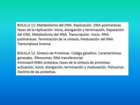 BOLILLA 11: Metabolismo del DNA. Replicación. DNA-polimerasas