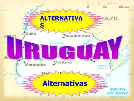 Alternativas URUGUAY Alternativas.