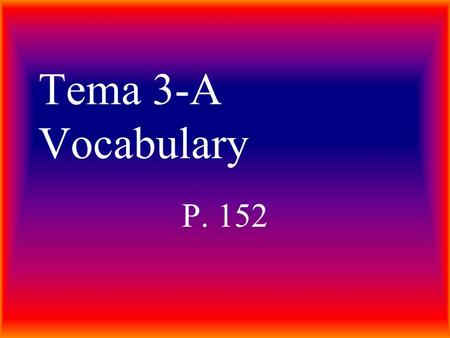 Tema 3-A Vocabulary P. 152. el banco bank el supermercado supermarket.