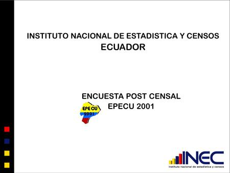 INSTITUTO NACIONAL DE ESTADISTICA Y CENSOS ECUADOR ENCUESTA POST CENSAL EPECU 2001.