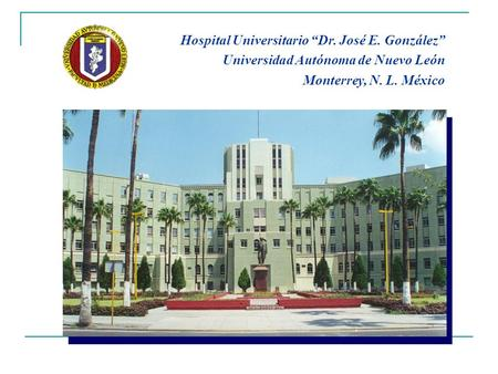 "Hospital Universitario ""Dr. José E. González"""