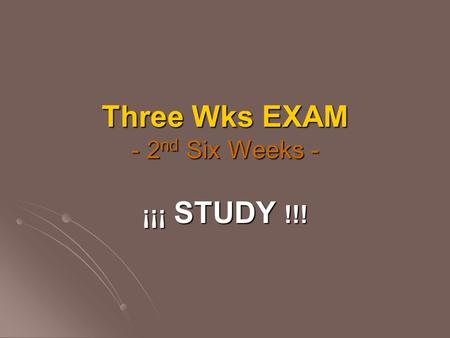 Three Wks EXAM - 2 nd Six Weeks - ¡¡¡ STUDY !!!. EXAM Topics Para Empezar Countries & Capitals Countries & Capitals CH2A (p. 96) Subject Pronouns: yo,
