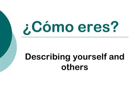 ¿Cómo eres? Describing yourself and others. generoso generosa.