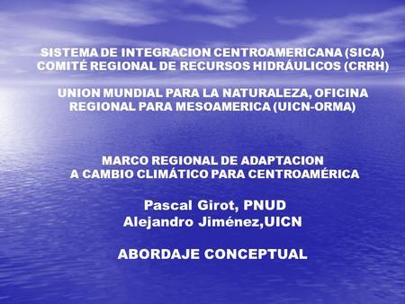 La agenda hidrica en el marco de la estrategia regional de cambio climatico en centroamerica - Oficina espanola de cambio climatico ...