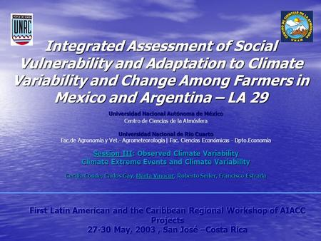 Integrated Assessment of Social Vulnerability and Adaptation to Climate Variability and Change Among Farmers in Mexico and Argentina – LA 29 Universidad.