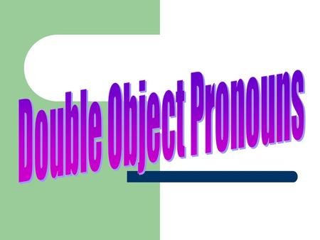 What happens if you want to have both direct and indirect object pronouns in the same sentence? The indirect object goes first. We bought the shirts.