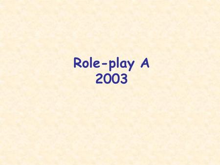 Role-play A 2003.