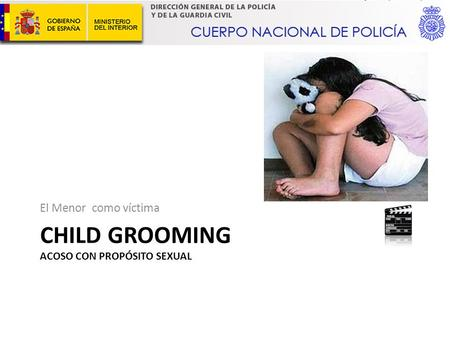 CHILD GROOMING ACOSO CON PROPÓSITO SEXUAL El Menor como víctima.