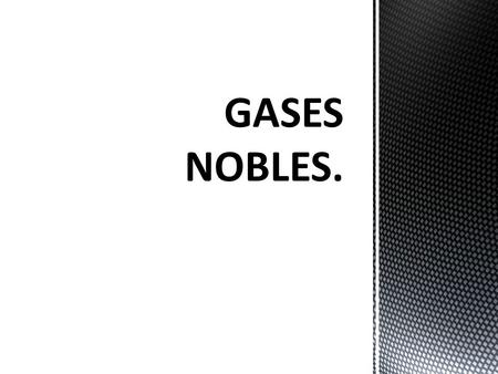 GASES NOBLES..