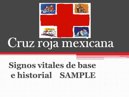 Cruz roja mexicana Signos vitales de base e historial SAMPLE.