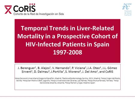 Temporal Trends in Liver-Related Mortality in a Prospective Cohort of HIV-Infected Patients in Spain 1997-2008 J. Berenguer 1, B. Alejos 2, V. Hernando.