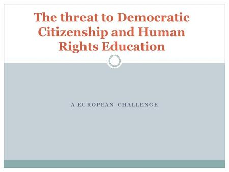 democratic citizenship education and the challenges Both democratic citizenship education and inclusion share a common ethos and language based on concerns for human rights, social justice, and a sense of community.