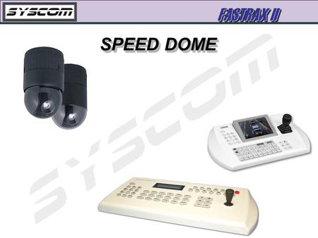 FASTRAX II SPEED DOME. FASTRAX II SISTEMA SPEED DOME FASTRAX II.