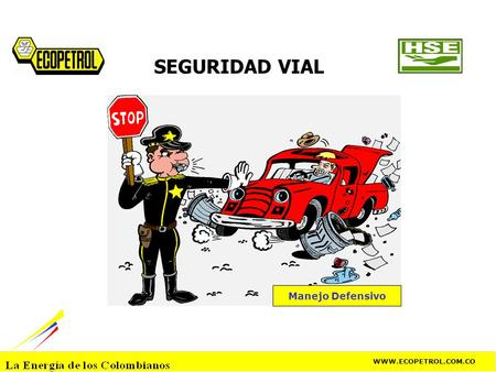 SEGURIDAD VIAL Manejo Defensivo WWW.ECOPETROL.COM.CO.