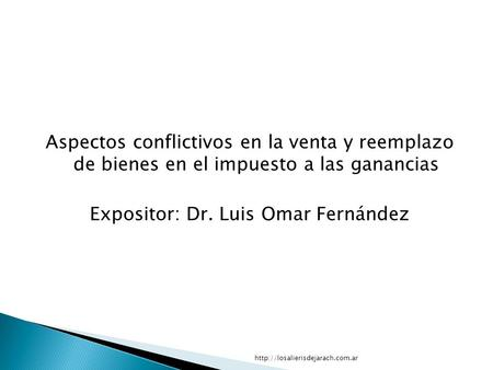 Expositor: Dr. Luis Omar Fernández