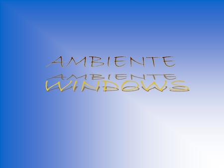 AMBIENTE WINDOWS.