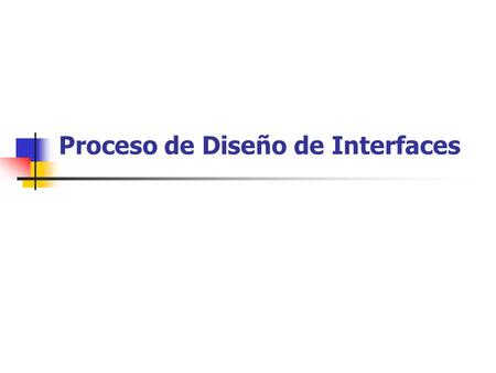 Proceso de Diseño de Interfaces