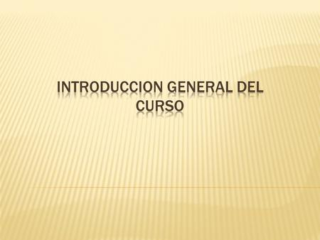 Introduccion General del Curso