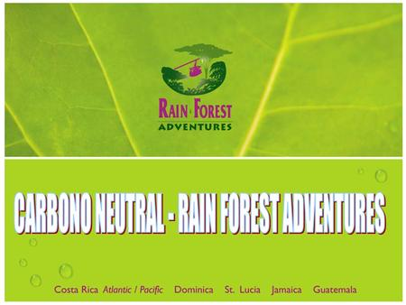 CARBONO NEUTRAL - RAIN FOREST ADVENTURES