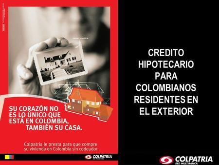 Cr Dito De Vivienda Para Colombianos Residentes En El Exterior Prestamos Ico Sa Nostra