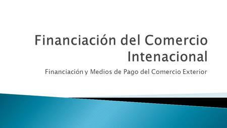 Financiación del Comercio Intenacional