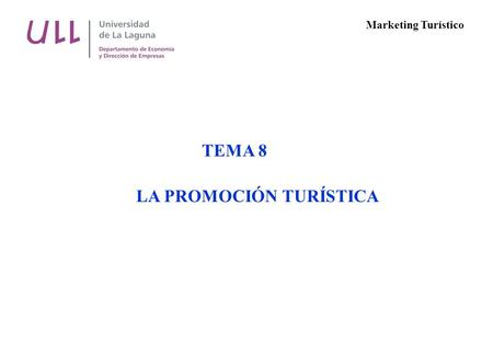 TEMA 8 LA PROMOCIÓN TURÍSTICA Marketing Turístico.
