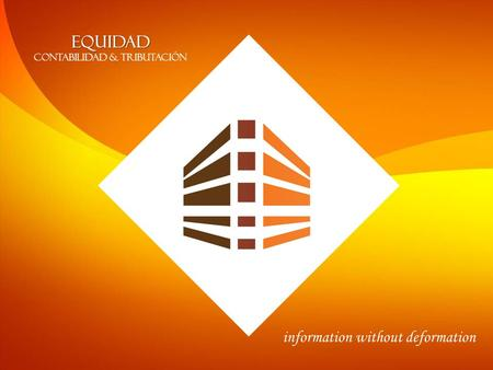 EQUIDAD CONTABILIDAD & TRIBUTACIÓN information without deformation.