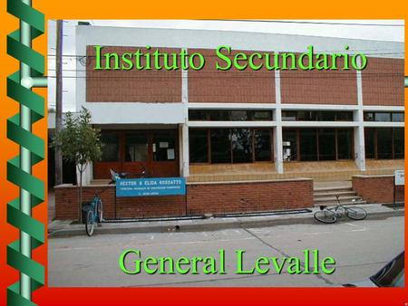 Instituto Secundario Instituto Secundario General Levalle General Levalle.