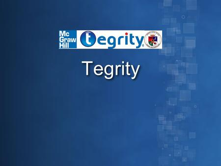 Tegrity.