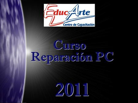 Curso Reparación PC 2011. 1.Introducción al PC (Hardware / Software). 2.Gabinetes 3.Multimetro digital y analógico 4.Fuentes 5.Sistemas de numeración.