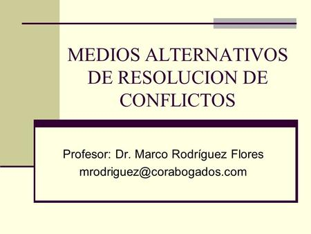 MEDIOS ALTERNATIVOS DE RESOLUCION DE CONFLICTOS