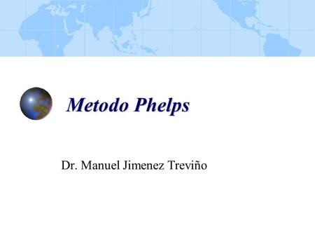"Metodo Phelps Dr. Manuel Jimenez Treviño. Wintrop Morgan Phelps. Cirujano Ortopedista de Baltimore. Director Medico de ""Children´s Rehabilitation Institute"","