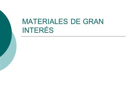 MATERIALES DE GRAN INTERÉS