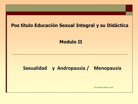 Sexualidad y Andropausia / Menopausia