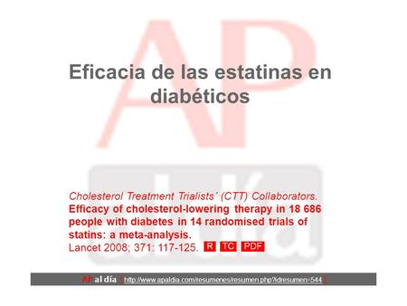 Eficacia de las estatinas en diabéticos Cholesterol Treatment Trialists´ (CTT) Collaborators. Efficacy of cholesterol-lowering therapy in 18 686 people.