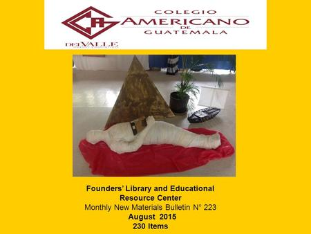 Founders' Library and Educational Resource Center Monthly New Materials Bulletin N° 223 August 2015 230 Items.