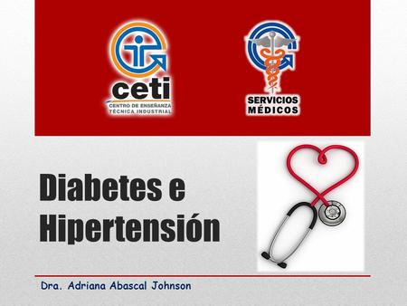 Dra. Adriana Abascal Johnson Diabetes e Hipertensión.