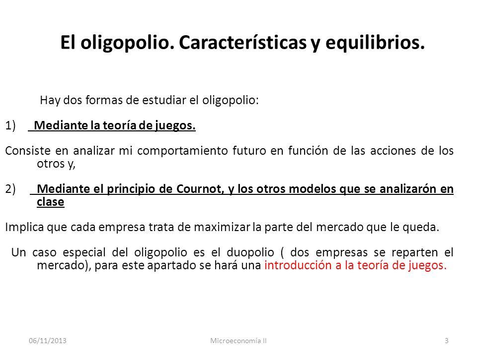 06/11/2013Microeconomía II4 La teoría de los juegos Es una rama de la matemática que analiza las interacciones entre individuos que toman decisiones en una marco de incentivos formalizados (juegos).