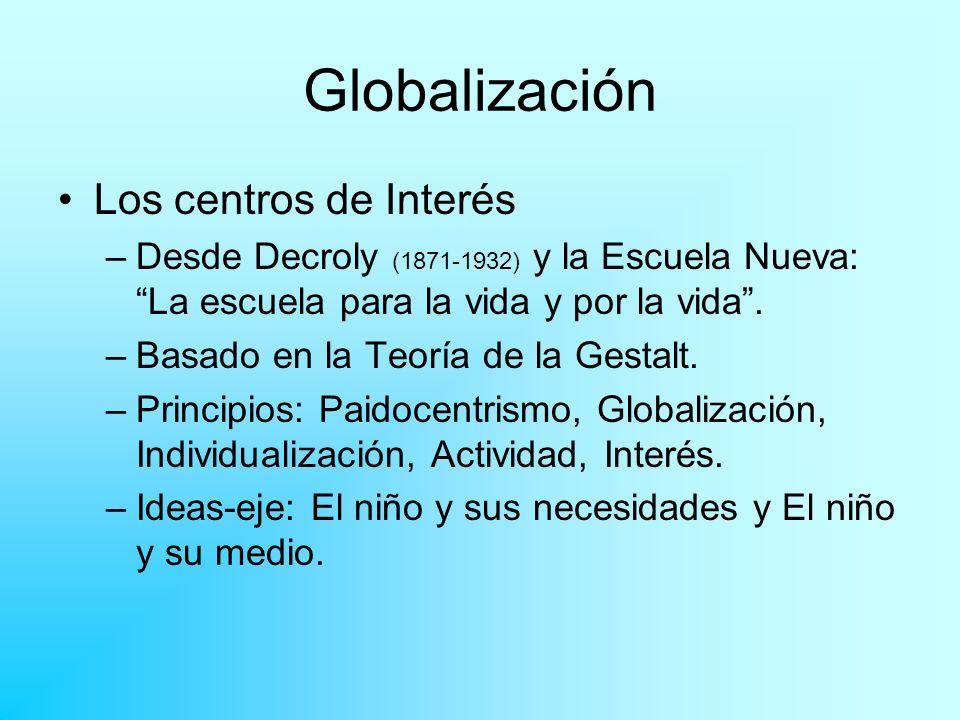 Globalización Los proyectos de trabajo.–Desde Kilpatrick (1871-1965), discípulo de Dewey.