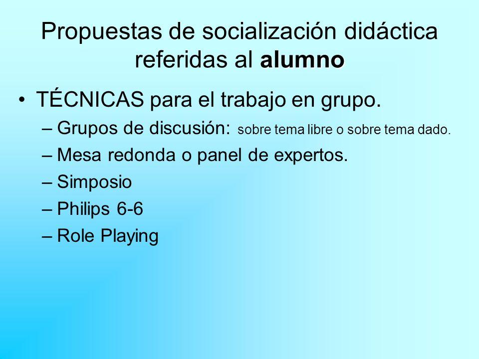 maestro/a Propuestas de socialización didáctica referidas al maestro/a Enseñanza colaborativa: –Coordinación docente.
