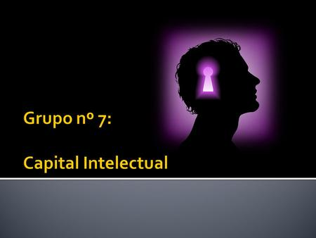 Grupo nº 7: Capital Intelectual